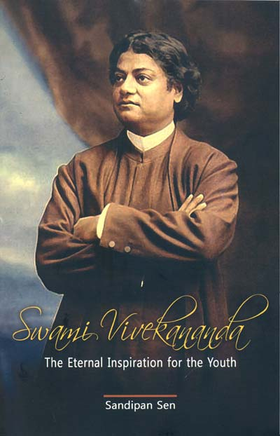 SWAMI VIVEKANANDA The Eternal Inspiration for the Youth