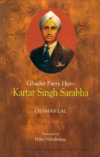 Ghadar Party Hero Kartar Singh Sarabha
