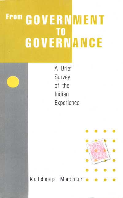FROM GOVERNMENT TO GOVERNANCE A Brief Survey of the Indian Experience