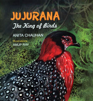 JUJURANA : THE KING OF BIRDS