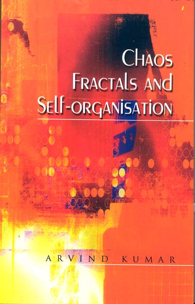 Chaos Fractals and Self-Organisation