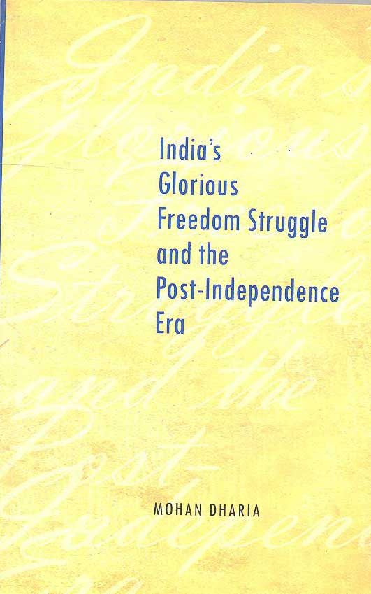 India's Glorious Freedom Struggle and the Post-Independence Era