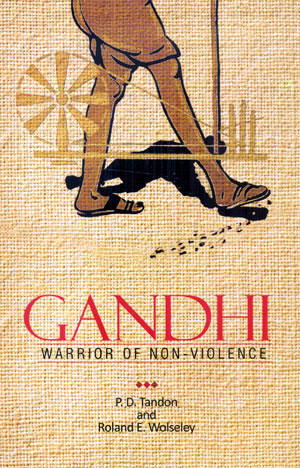 GANDHI WARRIOR OF NON-VIOLENCE